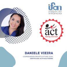 Daniele Vieira, Coordenadora do Projeto Atitude Legal recebe certificação ACTFacilitadora.