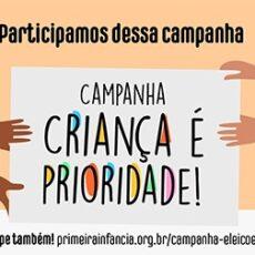 Rede Estadual da Primeira Infância inicia no Ceará Campanha Criança é Prioridade nas Eleições 2020